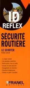 Pierre Schlub - Sécurité routière : Le scooter.