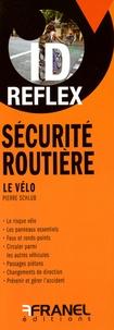 Pierre Schlub - Sécurité routière : Le vélo.