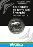 Pierre Schneider - Les éléphants de guerre dans l'Antiquité - IVe-Ier siècles avantJ.-C..