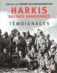 Pierre Schoendoerffer - Harkis - Soldats abandonnés.