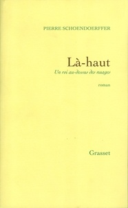 Pierre Schoendoerffer - Là-haut (ed.cinéma).