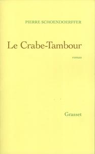 Pierre Schoendoerffer - Le crabe-tambour.