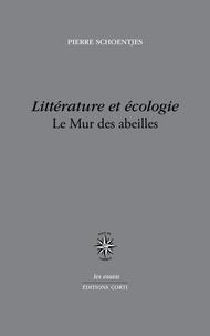 Pierre Schoentjes - Littérature et écologie - Le Mur des abeilles.