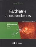 Pierre Schulz - Psychiatrie et neurosciences - Tome 1.