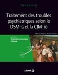 Pierre Schulz - Traitements des troubles psychiatriques selon le DSM-5 et la CIM-10 - Volume 3.