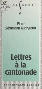 Pierre Schumann Audrycourt - Lettres à la cantonade.