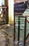 Pierre Schuster - Flâneries vénitiennes pour rêveurs attentifs - (Anti-guide).