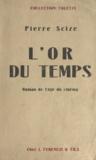 Pierre Scize - L'or du temps.