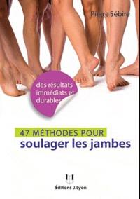 49 méthodes pour soulager les jambes- Jambes lourdes, varices, cellulite... - Pierre Sébire   Showmesound.org