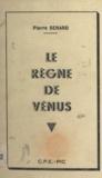 Pierre Sénard - Le règne de Vénus.