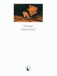 Pierre Senges - Environs et mesures.