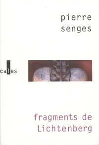 Pierre Senges - Fragments de Lichtenberg.