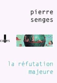Pierre Senges - La réfutation majeure.
