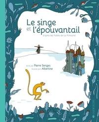 Pierre Senges et  Albertine - Le Singe et l'épouvantail. 1 CD audio