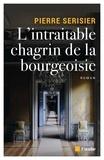 Pierre Sérisier - L'intraitable chagrin de la bourgeoisie.