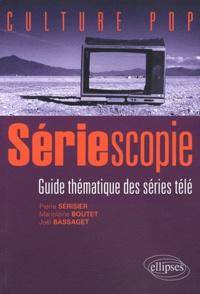 Pierre Sérisier et Marjolaine Boutet - Sériescopie - Guide thématique des séries télé.