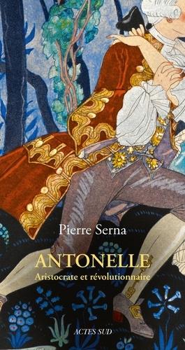 Antonelle. Aristocrate et révolutionnaire