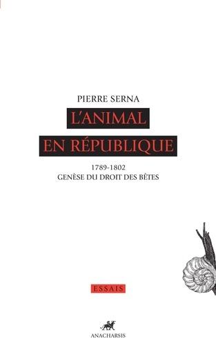 L'animal en République. 1789-1802, genèse du droit des bêtes