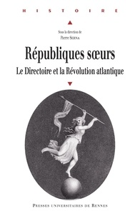 Google livre télécharger en ligne Républiques soeurs  - Le Directoire et la Révolution atlantique PDB