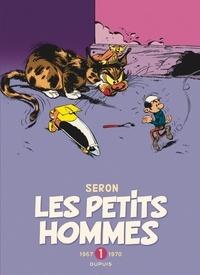 Pierre Seron et Albert Desprechins - Les Petits Hommes Intégrale Tome 1 : 1967-1970.