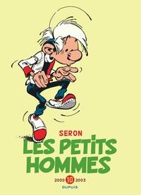 Pierre Seron - Les Petits Hommes Intégrale Tome 10 : 2000-2003.