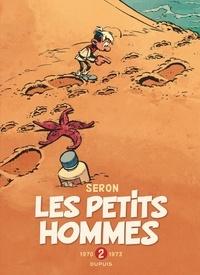 Pierre Seron et Albert Desprechins - Les Petits Hommes Intégrale Tome 2 : 1970-1973.