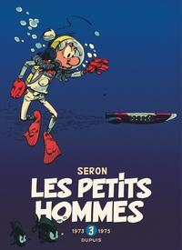 Pierre Seron et  Hao - Les Petits Hommes Intégrale Tome 3 : 1973-1975.