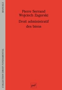 Pierre Serrand et Wojciech Zagorski - Droit administratif des biens.