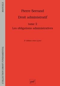 Pierre Serrand - Droit administratif - Tome 2, Les obligations administratives.