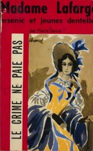 Pierre Serval et Paul Gordeaux - Madame Lafarge - Arsenic et jeunes dentelles.