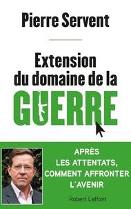 Pierre Servent - Extension du domaine de la guerre.