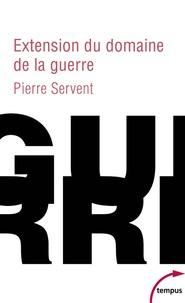 Ebooks magazine téléchargement gratuit Extension du domaine de la guerre in French par Pierre Servent