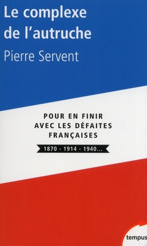 Le complexe de l'autruche - Pierre Servent - Format ePub - 9782262042998 - 8,99 €