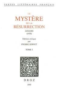 Pierre Servet - Le Mystère de la Résurrection : Angers, 1456. 2 vol..