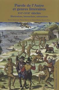 Pierre Servet et Marie-Hélène Servet-Prat - Parole de l'Autre et genres littéraires XVIe-XVIIe siècles - Illustrations, interactions, subversions.