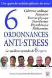 Pierre Setbon et David O'Hare - 6 ordonnances anti-stress - Les meilleurs remèdes de 6 experts.