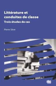 Pierre Sève - Littérature et conduites de classe - Trois études de cas.