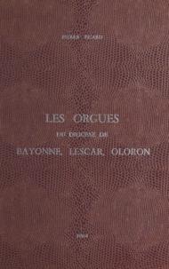 Pierre Sicard et Norbert Dufourcq - Les orgues du diocèse de Bayonne, Lescar et Oloron.