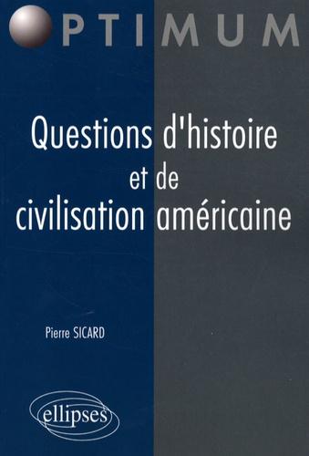 Pierre Sicard - Questions d'histoire et de civilisation américaine.