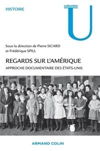 Pierre Sicard et Jean-François Dreyfus - Regards sur l'Amérique - Approche documentaire des Etats-Unis.