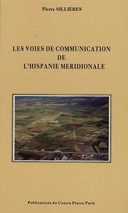 Pierre Sillières - Les voies de communication de l'Hispanie méridionale.