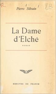 Pierre Silvain - La dame d'Elché.