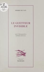 Pierre Silvain et Didier Coste - Le guetteur invisible.