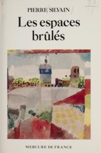 Pierre Silvain - Mémoire d'un autre (1) - Les espaces brûlés.