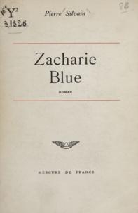 Pierre Silvain - Zacharie Blue.