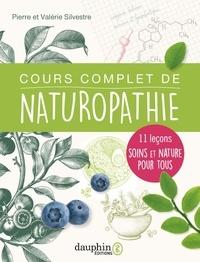 Pierre Silvestre et Valérie Silvestre - Cours complet de naturopathie - 11 leçons soins et nature pour tous.