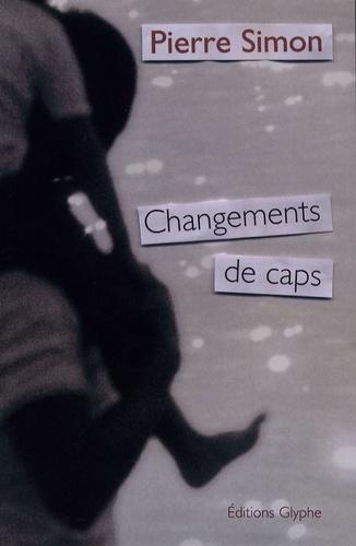 Pierre Simon - Changements de caps.