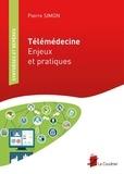 Pierre Simon - Télémédecine - Enjeux et pratiques.