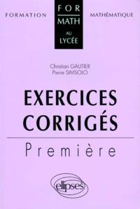 Pierre Simsolo et Christian Gautier - Exercices corrigés 1ère.