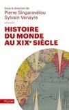 Pierre Singaravélou et Sylvain Venayre - Histoire du Monde au XIXe siècle.